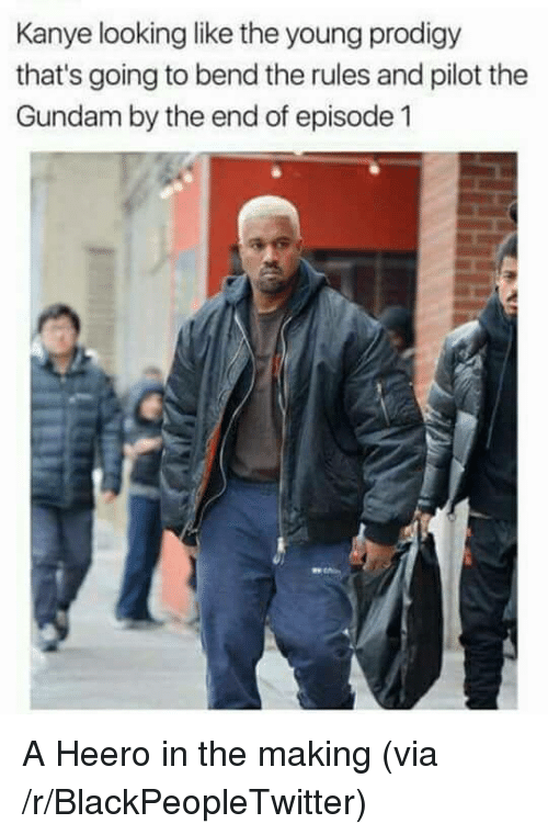 Blackpeopletwitter, Kanye, and Prodigy: Kanye looking like the young prodigy  that's going to bend the rules and pilot the  Gundam by the end of episode 1 <p>A Heero in the making (via /r/BlackPeopleTwitter)</p>