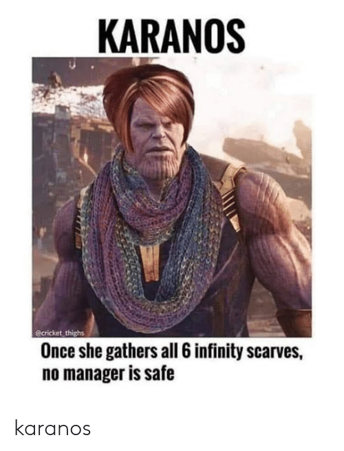 Cricket, Infinity, and Once: KARANOS  @cricket thighs  Once she gathers all 6 infinity scarves,  no manager is safe karanos