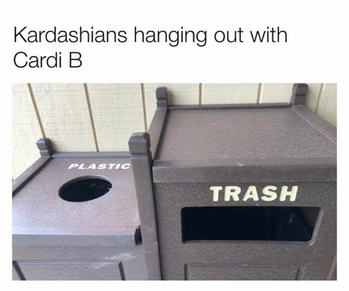 Dank, Kardashians, and Trash: Kardashians hanging out with  Cardi B  PLASTC  TRASH