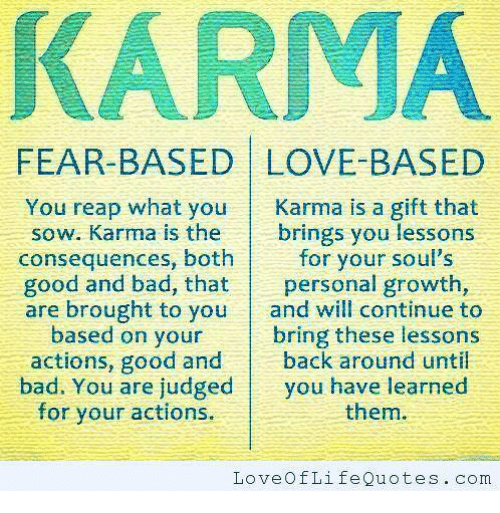 Karma You Reap What You Karma Is A Gift That Sow Karma Is The Brings