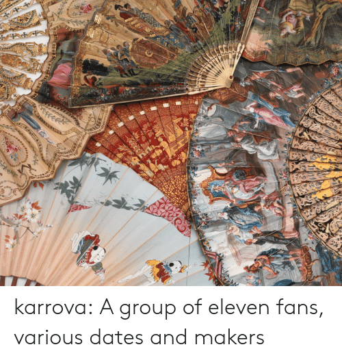 Tumblr, Blog, and Http: karrova: A group of eleven fans, various dates and makers