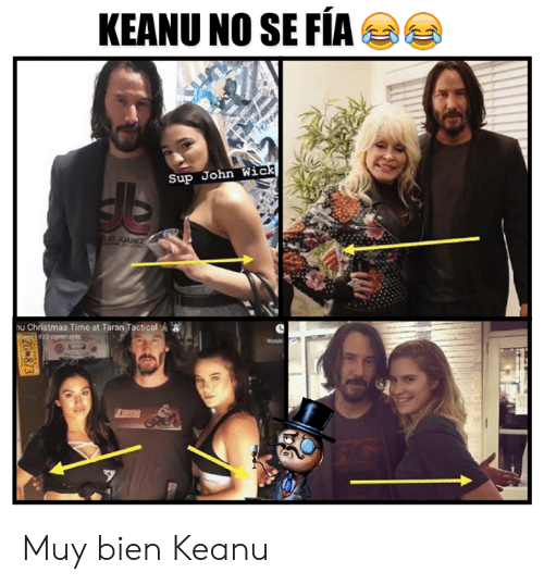 Christmas, John Wick, and Memes: KEANU NO SE FÍA  Sup John Wick  1o JUAREZ  nu Christmas Time at Taran Tactical  gms 433 comments  (e  ZG 873 Muy bien Keanu