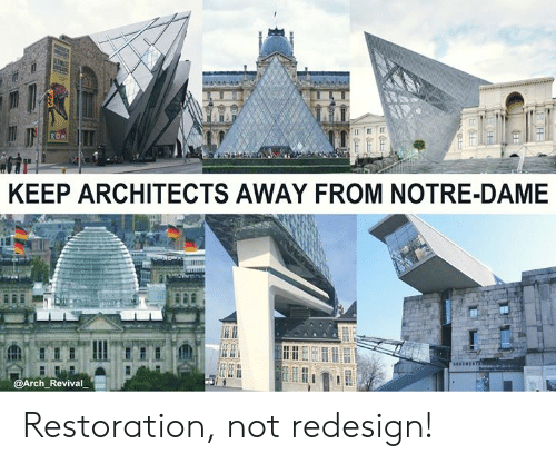Dank, Notre Dame, and 🤖: KEEP ARCHITECTS AWAY FROM NOTRE-DAME  ch Revival Restoration, not redesign!