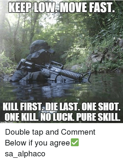 no luck: KEEP LOW MO  FAST  KILL FIRST DIE LAST ONE SHOT  KILL NO LUCK PURE SKILL  ONE Double tap and Comment Below if you agree✅ sa_alphaco