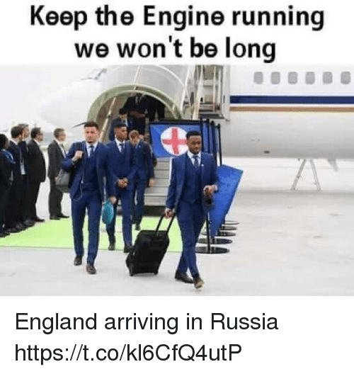 England, Soccer, and Russia: Keep the Engine running  we won't be long England arriving in Russia https://t.co/kl6CfQ4utP