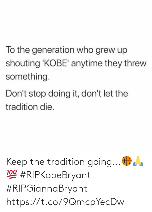 Keep: Keep the tradition going...🏀🙏💯 #RIPKobeBryant #RIPGiannaBryant https://t.co/9QmcpYecDw