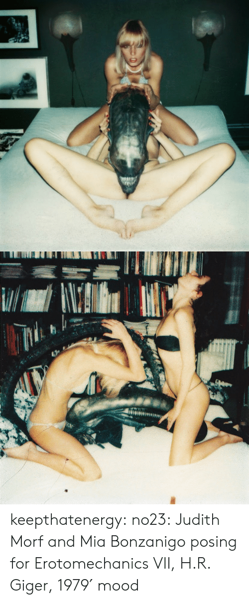 Mood, Tumblr, and Blog: keepthatenergy: no23:  Judith Morf and Mia Bonzanigo posing for Erotomechanics VII, H.R. Giger, 1979′  mood