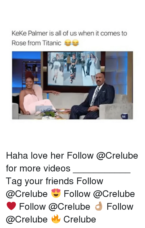 rosee: KeKe Palmer is all of us when it comes to  Rose from Titanics Haha love her Follow @Crelube for more videos ___________ Tag your friends Follow @Crelube 😍 Follow @Crelube ❤ Follow @Crelube 👌🏽 Follow @Crelube 🔥 Crelube