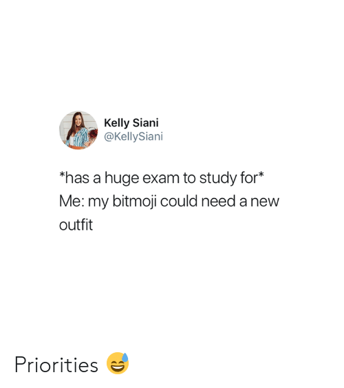 """new outfit: Kelly Siani  @KellySiani  a huge exam to study for  Me: my bitmoji could need a new  outfit  has a huge exam to study for*"""" Priorities 😅"""