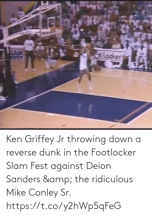 amp: Ken Griffey Jr throwing down a reverse dunk in the Footlocker Slam Fest against Deion Sanders & the ridiculous Mike Conley Sr.   https://t.co/y2hWp5qFeG