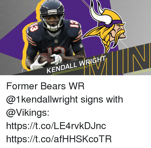 Memes, Bears, and Vikings: KENDALL WR Former Bears WR @1kendallwright signs with @Vikings: https://t.co/LE4rvkDJnc https://t.co/afHHSKcoTR