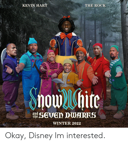 Disney, Kevin Hart, and The Rock: KEVIN HART  THE ROCK  Showhite  sEven DWARFS  and  the.  WINTER 2022 Okay, Disney Im interested.