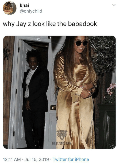 room: khai  @onlychild  BAIV  why Jay z look like the babadook  THE BEYONCE ROOM  12:11 AM Jul 15, 2019 · Twitter for iPhone