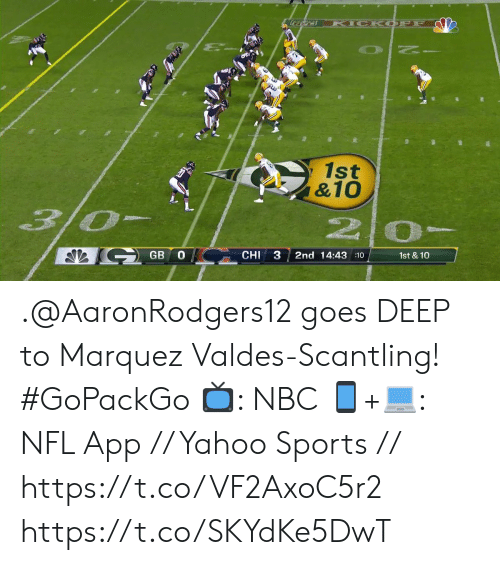 Memes, Nfl, and Sports: KICK OFF  1st  &10  3/0-  2 0-  GB O  CHI  2nd 14:43 :10  1st & 10  3 .@AaronRodgers12 goes DEEP to Marquez Valdes-Scantling! #GoPackGo  📺: NBC  📱+💻: NFL App // Yahoo Sports // https://t.co/VF2AxoC5r2 https://t.co/SKYdKe5DwT