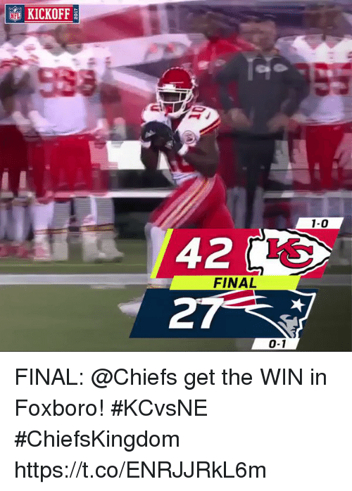 coeds: KICKOFF  1-0  42 IO  27  FINAL  0-1 FINAL: @Chiefs get the WIN in Foxboro! #KCvsNE #ChiefsKingdom https://t.co/ENRJJRkL6m