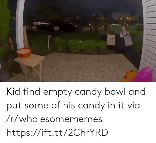 Candy: Kid find empty candy bowl and put some of his candy in it via /r/wholesomememes https://ift.tt/2ChrYRD