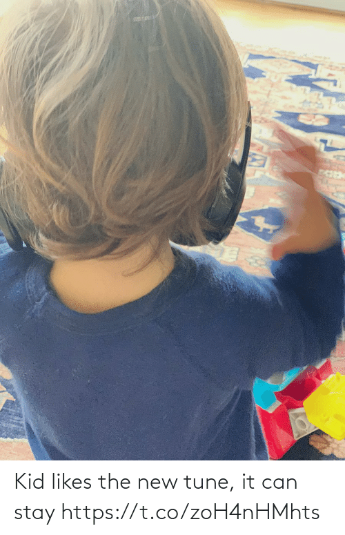 kid: Kid likes the new tune, it can stay https://t.co/zoH4nHMhts