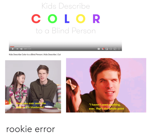 """blueberry: Kids Describe  СOLOR  Blind Person  0:07/3:25  С3  CC  Kids Describe Color to a Blind Person   Kids Describe   Cut  Have you ever seen the  """"I haven't seen anything,  ever, that's the whole point  coloupof a blueberry? rookie error"""