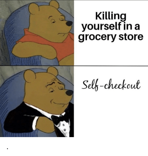 Checkout: Killing  yourself in a  grocery store  Selb-checkout .
