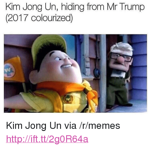 "Mr Trump: Kim Jong Un, hiding from Mr Trump  (2017 colourized) <p>Kim Jong Un via /r/memes <a href=""http://ift.tt/2g0R64a"">http://ift.tt/2g0R64a</a></p>"