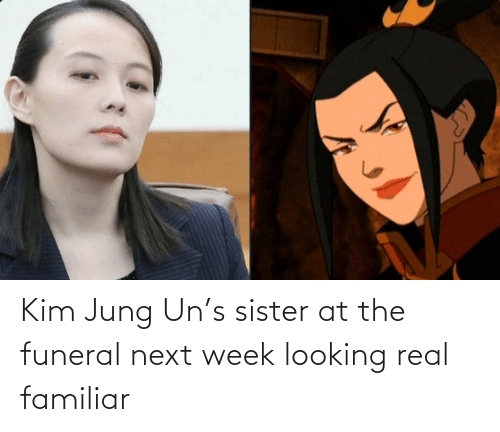 funeral: Kim Jung Un's sister at the funeral next week looking real familiar