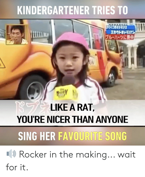 Dank, 🤖, and Her: KINDERGARTENER TRIES TO  ブルーハーツに熱中  LIKE A RAT,  YOU'RE NICER THAN ANYONE  SING HER FAVOURITE SONG 🔊 Rocker in the making... wait for it.