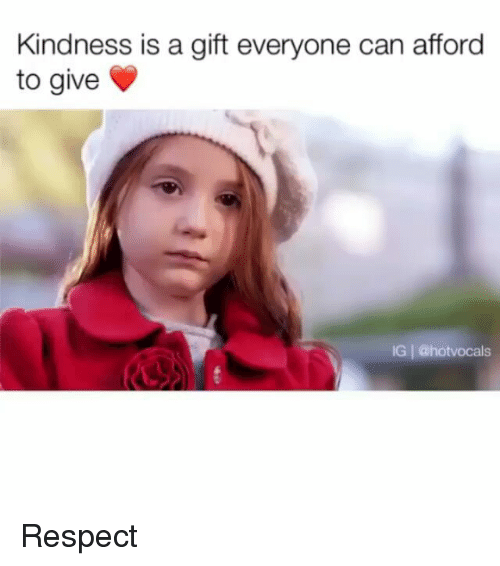 Respect, Indonesian (Language), and Kindness: Kindness is a gift everyone can afford  to give  IG | @hotvocals Respect