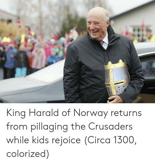 Kids, Norway, and King: King Harald of Norway returns from pillaging the Crusaders while kids rejoice (Circa 1300, colorized)