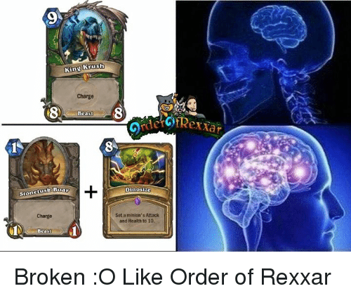 Memes, 🤖, and Beast: King Krush  Charge  Beast  Stonet us  Boar  Re Charge  Beas  Dinosize  Set a minion's Attack  and Health to 10. Broken :O Like Order of Rexxar