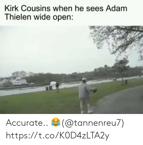 Football, Kirk Cousins, and Nfl: Kirk Cousins when he sees Adam  Thielen wide open: Accurate.. ?(@tannenreu7) https://t.co/K0D4zLTA2y