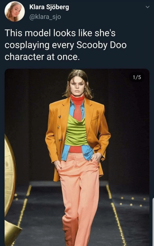 Scooby Doo, Once, and Character: Klara Sjöberg  @klara_sjo  This model looks like she's  cosplaying every Scooby Doo  character at once.  1/5