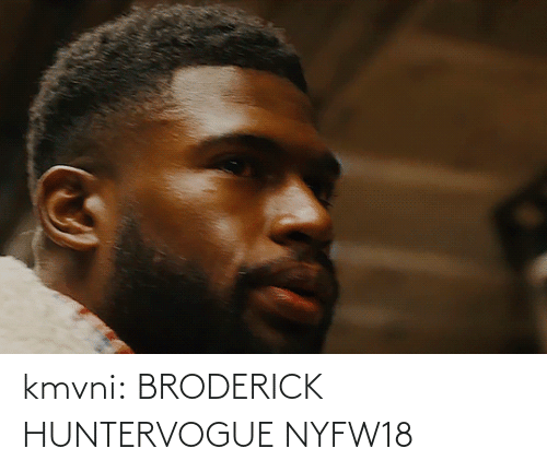 small: kmvni:  BRODERICK HUNTERVOGUE NYFW18