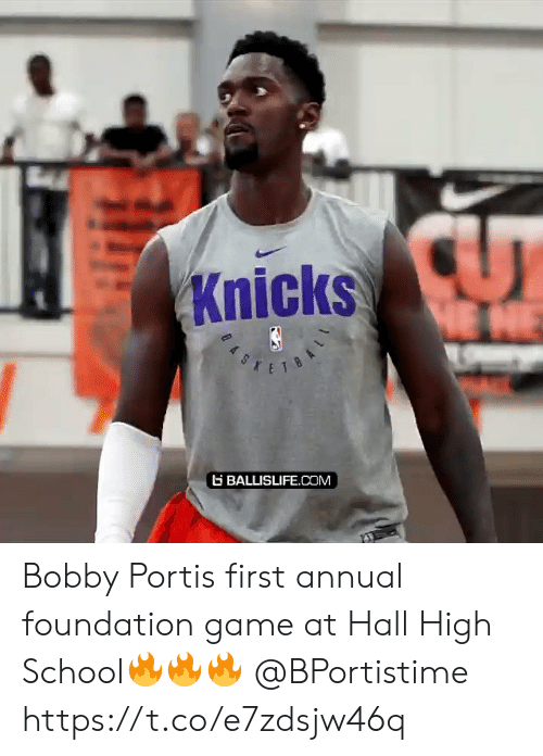 foundation: Knicks  HE NE  BALLISLIFE.cOM Bobby Portis first annual foundation game at Hall High School🔥🔥🔥 @BPortistime https://t.co/e7zdsjw46q
