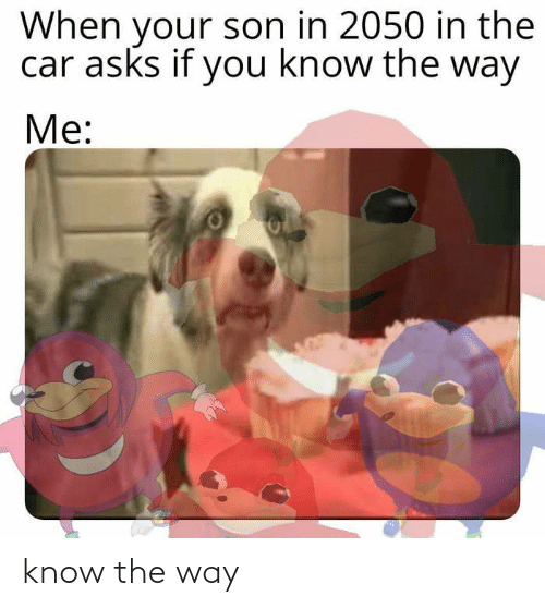 the way: know the way