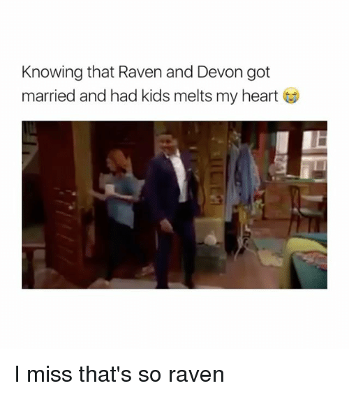 That's So Raven: Knowing that Raven and Devon got  married and had kids melts my heart I miss that's so raven