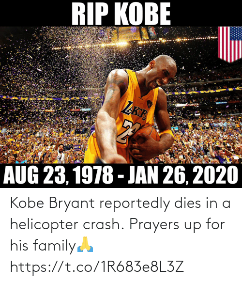 Dies: Kobe Bryant reportedly dies in a helicopter crash.  Prayers up for his family🙏 https://t.co/1R683e8L3Z