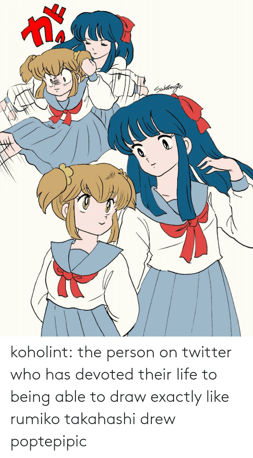 Able: koholint:  the person on twitter who has devoted their life to being able to draw exactly like rumiko takahashi drew poptepipic
