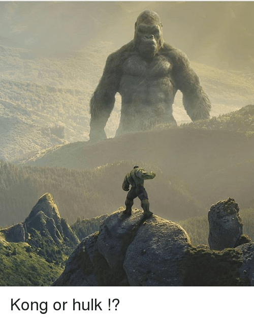 Memes, Hulk, and 🤖: Kong or hulk !?