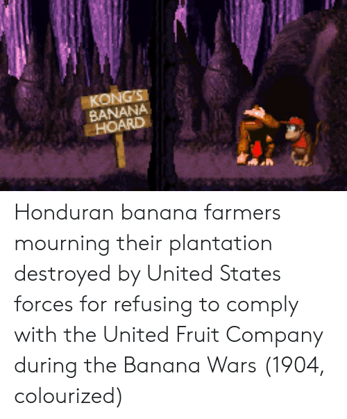 Banana, United, and United States: KONG'S  BANANA  HOARD Honduran banana farmers mourning their plantation destroyed by United States forces for refusing to comply with the United Fruit Company during the Banana Wars (1904, colourized)