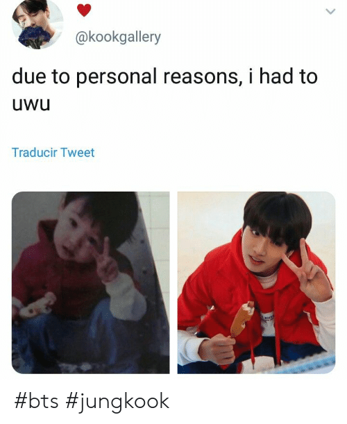 bts jungkook: @kookgallery  due to personal reasons, i had to  uwu  Traducir Tweet #bts #jungkook