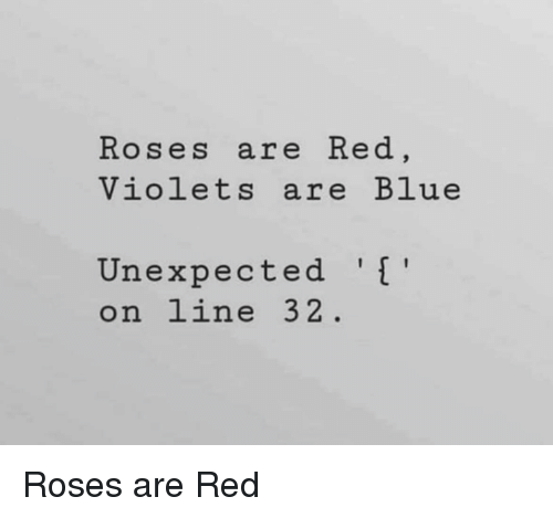 Blue, Red, and Roses: Koses are Red  Violets are Blue  Unexpected  on line 32 Roses are Red