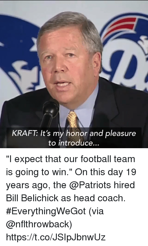 """Bill Belichick: KRAFT: It's my honor and pleasure  to introduce """"I expect that our football team is going to win.""""  On this day 19 years ago, the @Patriots hired Bill Belichick as head coach. #EverythingWeGot  (via @nflthrowback) https://t.co/JSIpJbnwUz"""