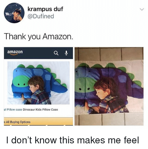 Amazon, Dinosaur, and Funny: krampus duf  @Dufined  Thank you Amazon  amazon  al Pillow case Dinosaur Kids Pillow Case  e All Buying Options I don't know this makes me feel