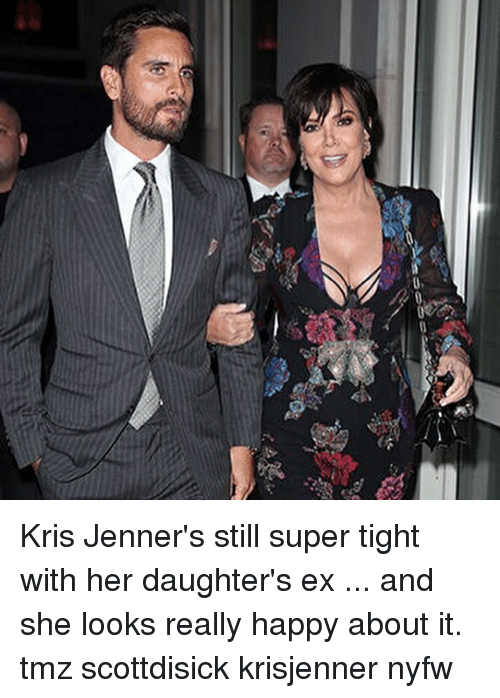 Tights: Kris Jenner's still super tight with her daughter's ex ... and she looks really happy about it. tmz scottdisick krisjenner nyfw