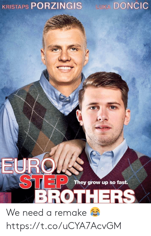 Kristaps Porzingis, Memes, and Step Brothers: KRISTAPS PORZINGIS  LUKA DONCIC  EURO  STEP  BROTHERS  They grow up so fast. We need a remake 😂 https://t.co/uCYA7AcvGM