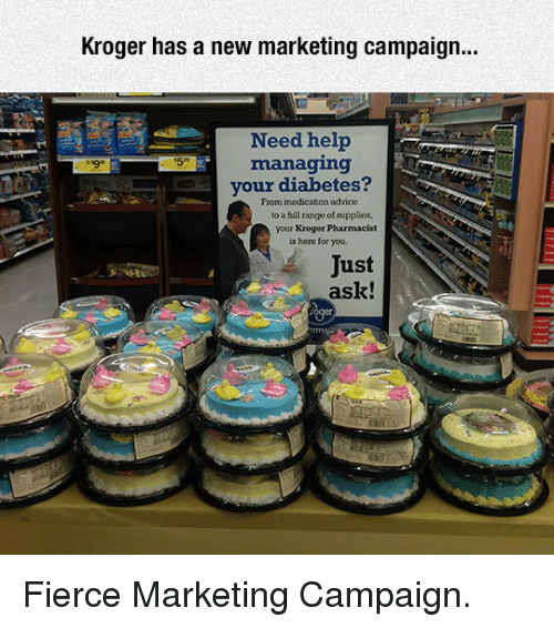 Advice, Fall, and Diabetes: Kroger has a new marketing campaign...  Need help  managing  your diabetes?  From medication advice  to a fall range of supplies  your Kroger Pharmacist  is here for you.  Just  ask!  ogen <p>Fierce Marketing Campaign.</p>