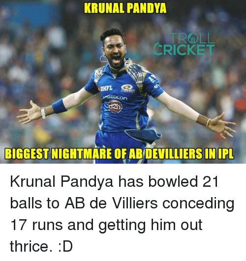 Memes, 🤖, and Thrice: KRUNAL PANDYA  RICK  neocon  d2hi  BIGGESTNIGHTMARE OF ABDEVILLIERS INIPL Krunal Pandya has bowled 21 balls to AB de Villiers conceding 17 runs and getting him out thrice. :D  <aVAn>