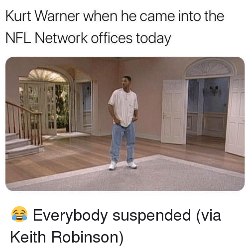 Nfl Network: Kurt Warner when he came into the  NFL Network offices today 😂 Everybody suspended (via Keith Robinson)