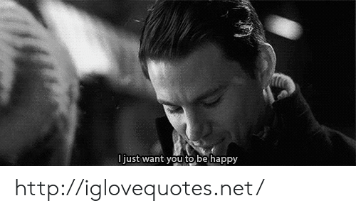 Happy, Http, and Be Happy: l just want you to be happy http://iglovequotes.net/