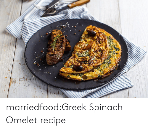 Tumblr, Blog, and Greek: l marriedfood:Greek Spinach Omelet recipe